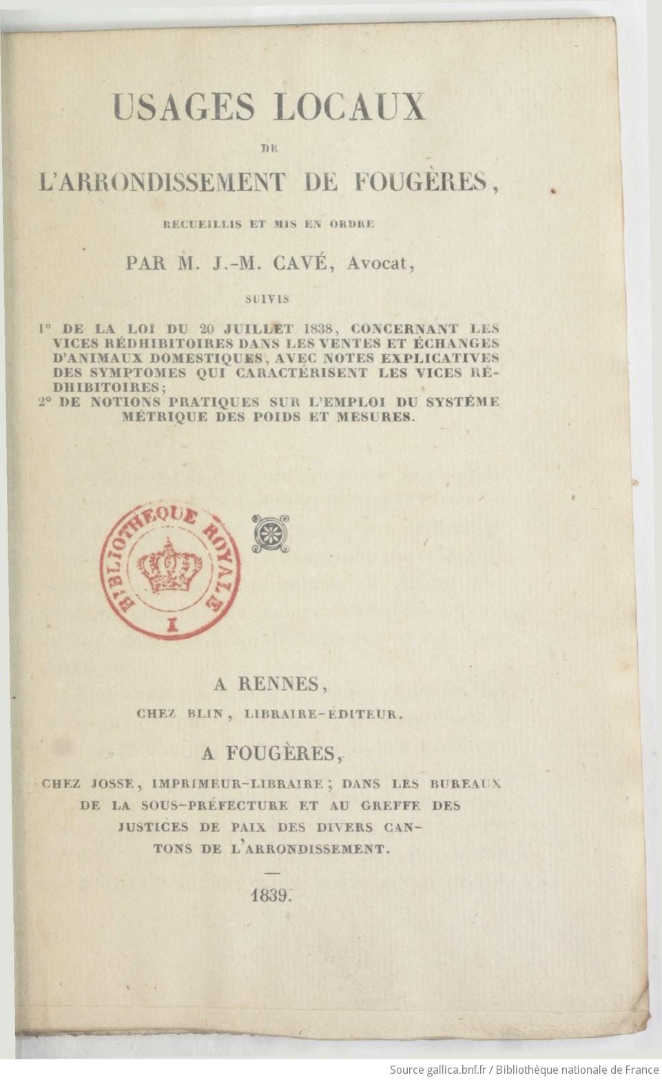 Usages locaux de l'arrondissement de Fougères / recueillis et mis en ordre par M. J.-M. Cavé,... | Cavé J