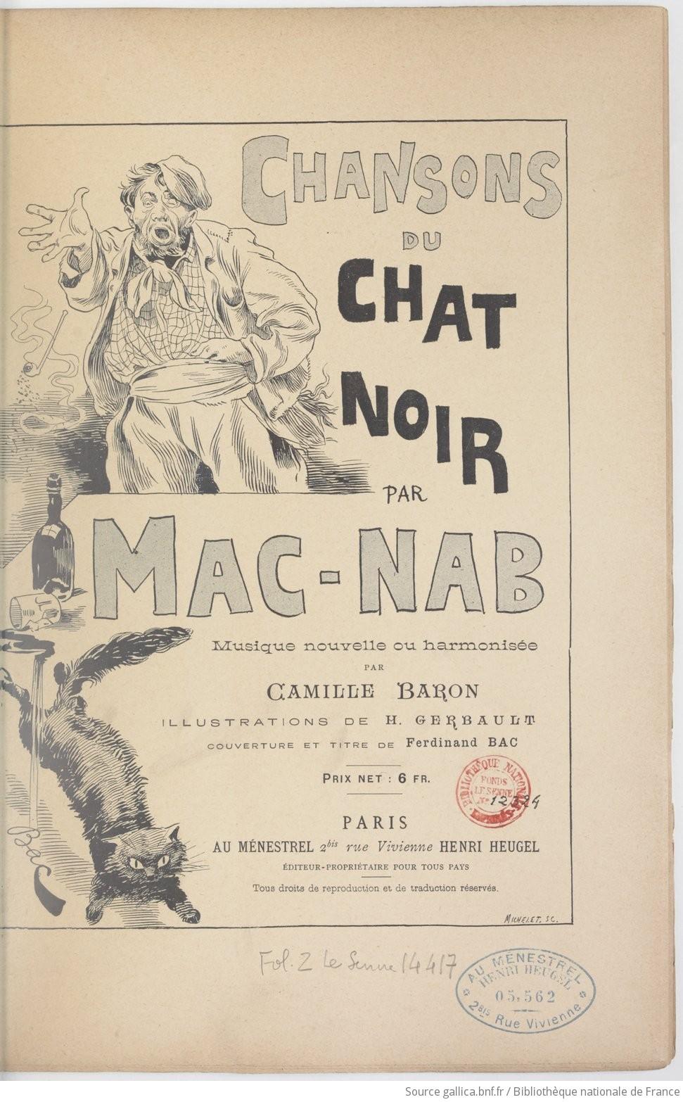 Chansons Du Chat Noir Par Mac Nab Musique Nouvelle Ou Harmonisée Par Camille Baron Illustrations De H Gerbault Couverture Et Titre De Ferdinand Bac Gallica