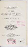 Lettres, journal et documents pour servir à l'histoire du canal de Suez  1875-1881