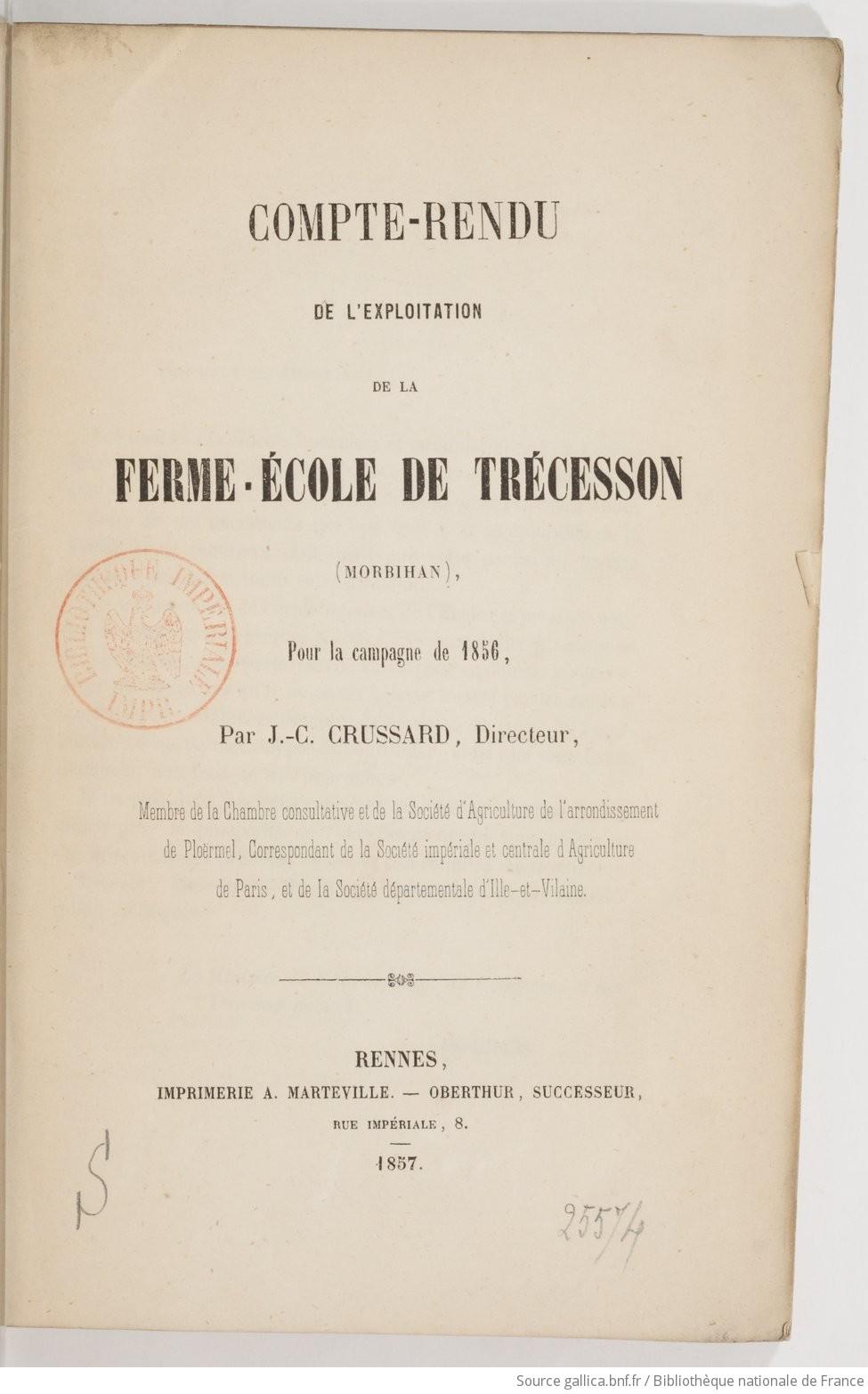 Compte rendu de l'exploitation de la ferme-école de Trécesson (Morbihan), pour la campagne de 1856 (-1857) / par J.-C. Crussard,... | Crussard J