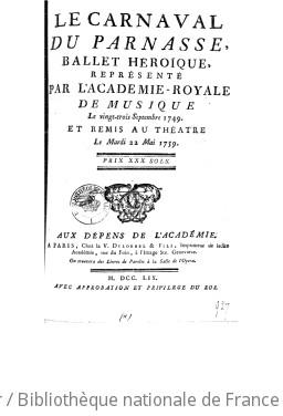 Le carnaval du Parnasse, ballet héroïque... Remis au théâtre le... 22 mai 1759 [Paroles de L. Fuzelier, musique de Mondonville]