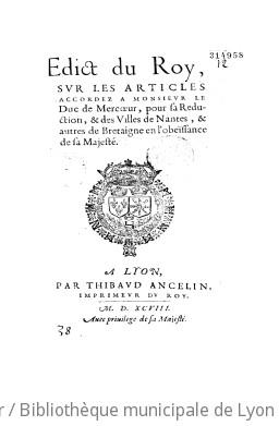 Edict du Roy sur les articles accordez à Monsieur le Duc de Mercoeur pour sa reduction et des villes de Nantes, et autres de Bretaigne en l'obeïssance