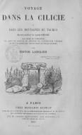 Voyage dans la Cilicie et dans les montagnes du Taurus exécuté pendant les années 1852-1853  V. Langlois. 1861