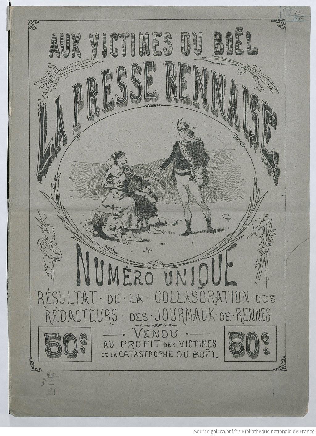Aux Victimes du Boël. La Presse Rennaise. Numéro unique, résultat de la collaboration des rédacteurs des journaux de Rennes. Vendu au profit des victimes de la Catastrophe du Boël |