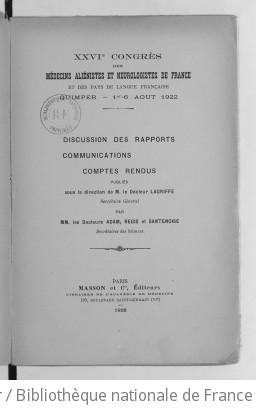Congrès (XXVIe) des médecins aliénistes et neurologistes de France et des pays de langue française. Quimper. 1er-6 août 1922. Discussion des rapports.