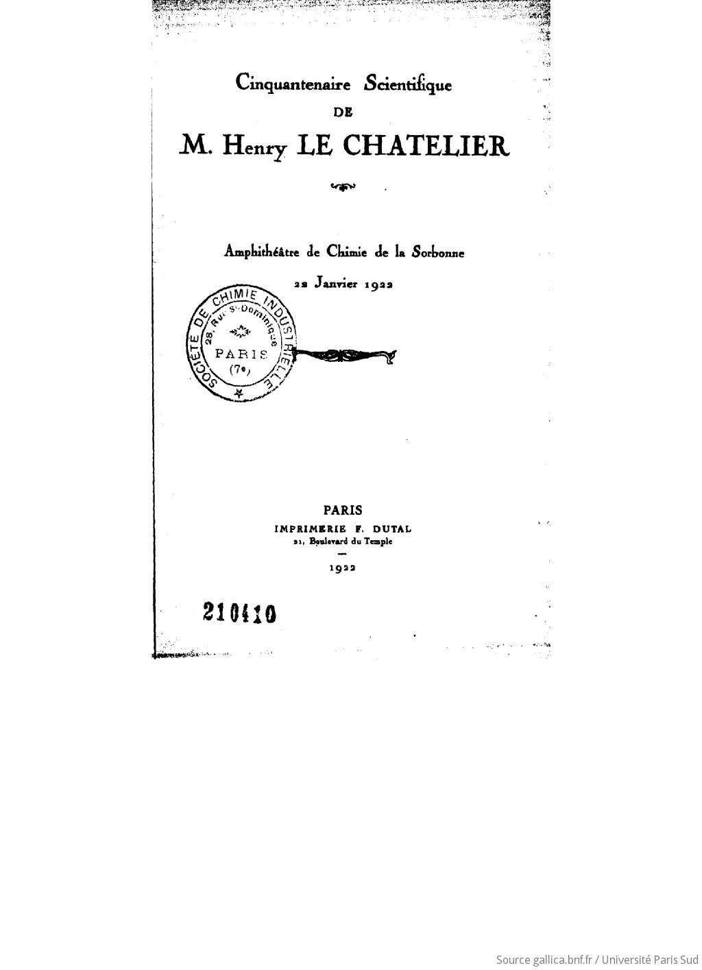 Cinquantenaire scientifique de M. Henry Le Chatelier : amphithéâtre de chimie de la Sorbonne, 22 janvier 1922