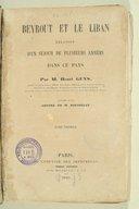 Beyrout et le Liban: relation d'un séjour de plusieurs années dans ce pays  H. Guys. 1850