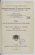 Essai sur les doctrines sociales et politiques de Takī-d-Dīn Ahmad b. Taimīya : canoniste ḥanbalite <br> H. Laoust. 1939