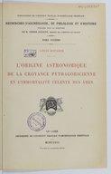 L'origine astronomique de la croyance pythagoricienne en l'immortalité céleste des âmes : recherches d'archéologie, de philologie et d'histoire <br> L. Rougier. 1933