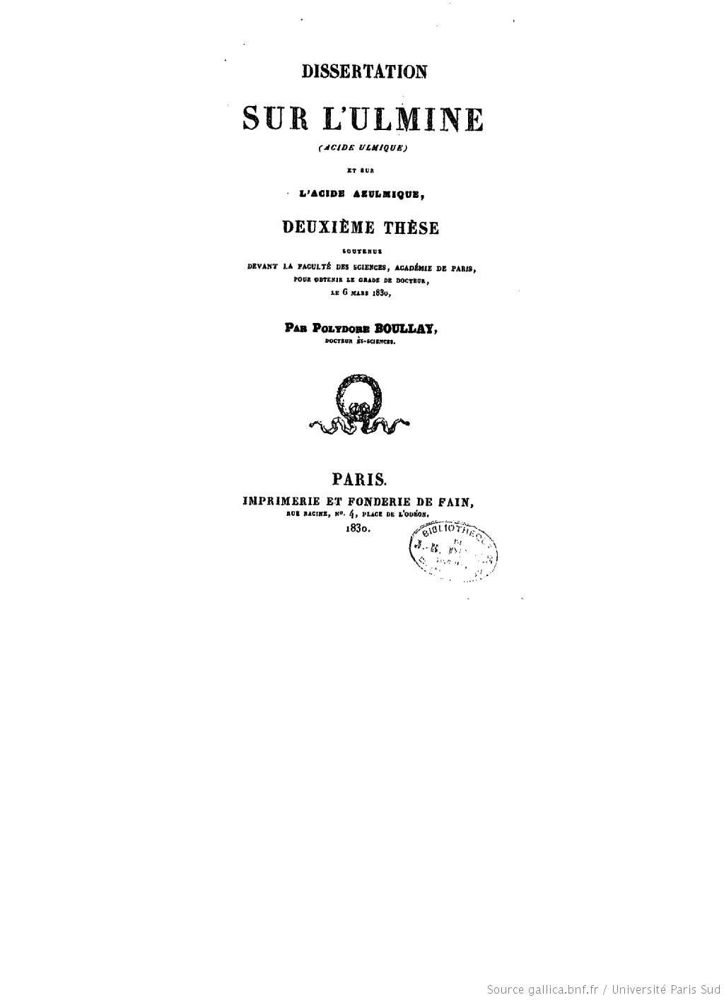 Dissertation sur l'ulmine (acide ulmique) et sur l'acide azulmique , deuxième thèse soutenue devant la Faculté des sciences, Académie de Paris, pour obtenir le grade de docteur, le 6 mars 1830