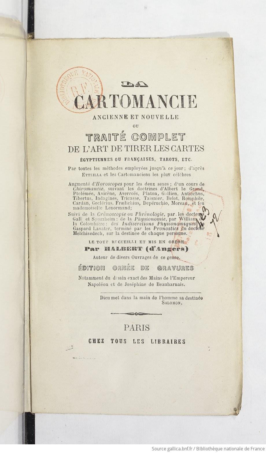 La Cartomancie ancienne et nouvelle, ou Traité complet de l art de tirer  les cartes égyptiennes ou françaises, tarots, etc.,... d après Etteilla et  les ... a859a82b7406