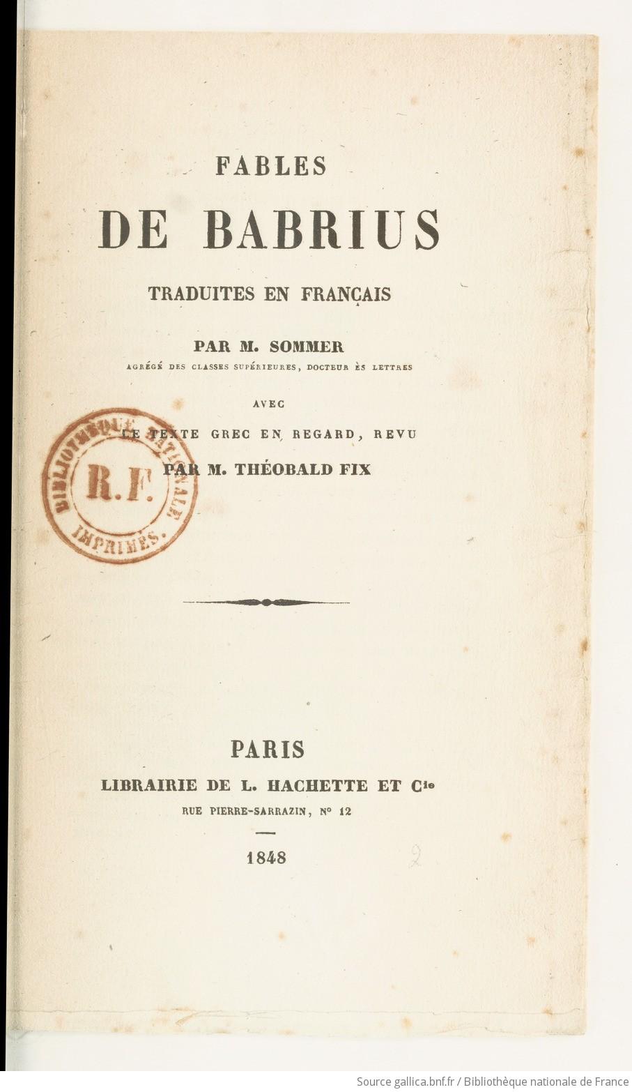 Fables de Babrius / traduites en français par M. Sommer,... ; avec le texte grec en regard, revu par M. Théobald Fix   Gallica