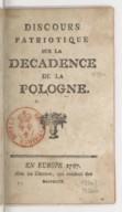 Discours patriotique sur la décadence de la Pologne. 1787