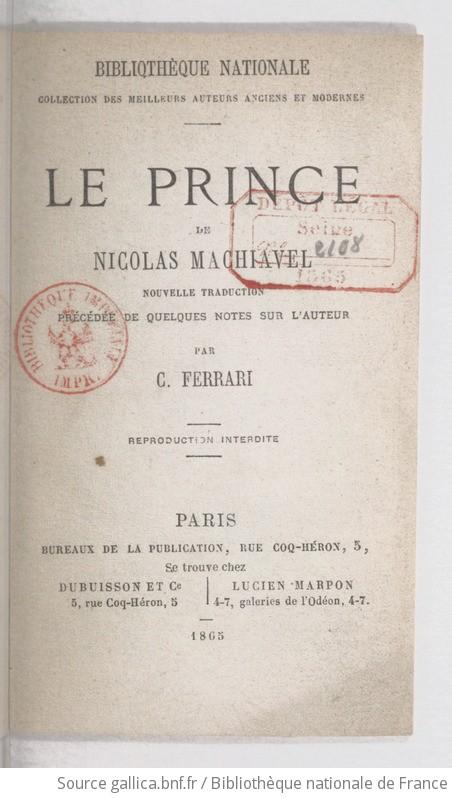 Le Prince / de Nicolas Machiavel ; nouvelle traduction précédée de quelques notes sur l'auteur, par C. Ferrari