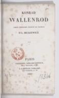 Conrad Wallenrod : légende historique d'après les chroniques de Lithuanie et de Prusse  Traduction de l'auteur et de l'un de ses fils. 1830 et 1866