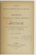 Antinoë  Notice relative aux objets recueillis à Antinoë et exposés au musée Guimet  Al. Gayet. Fouilles exécutées en 1899-1901. 1902