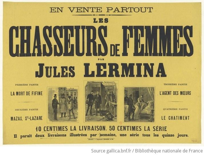 Chasseurs de femmes par Jules Lermina ... 10 centimes la livraison... : [affiche] / [illustrations signées] H.
