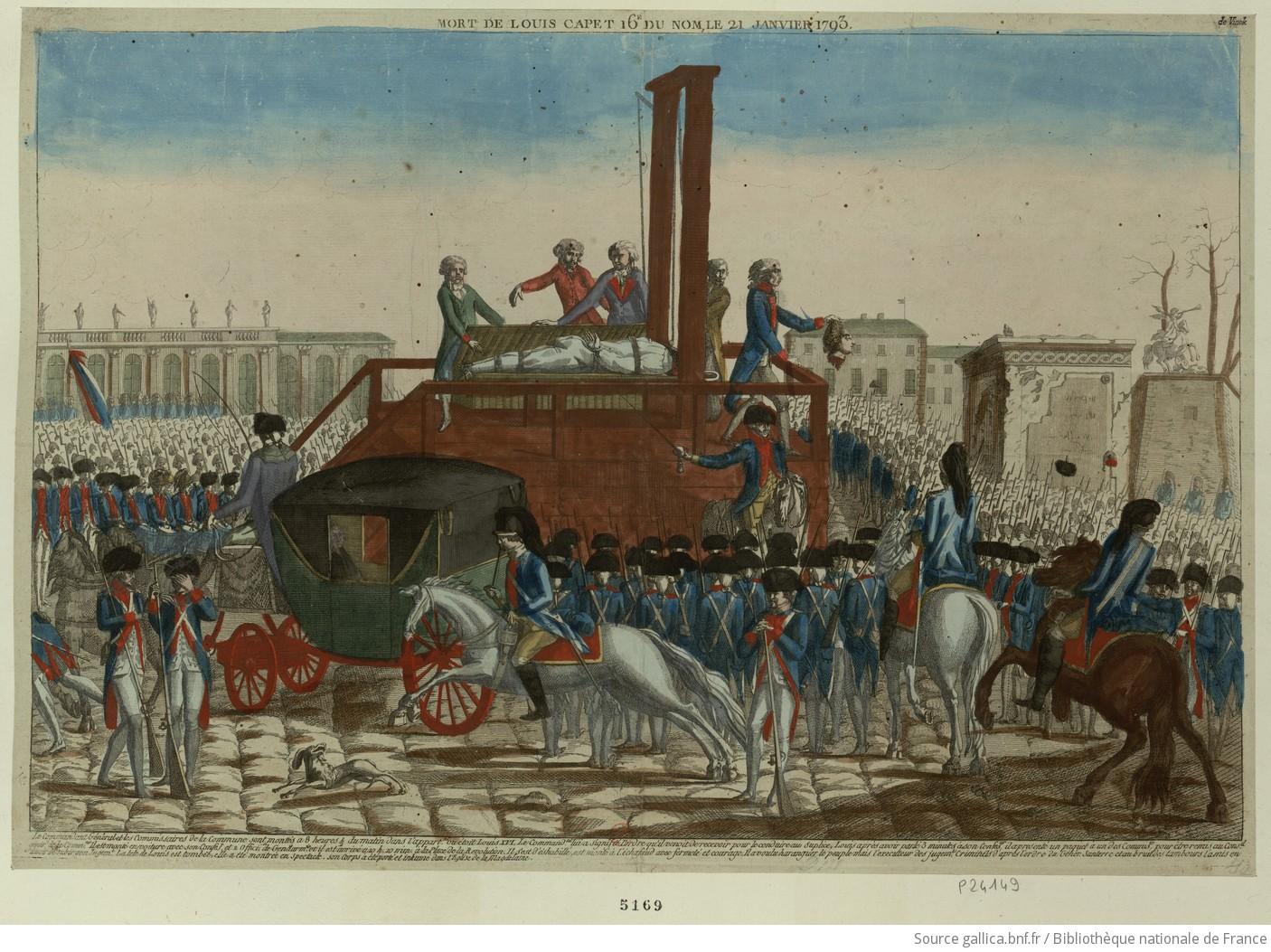 Mort de Louis Capet 16.e du nom, le 21 janvier 1793 : le ...