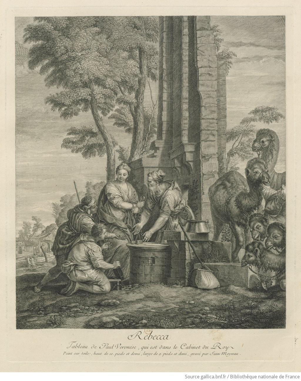Rebecca Tableau De Paul Veronese Qui Est Dans Le Cabinet Du Roy Peint Sur Toile Grave Par Jean Moyreau Estampe Gallica