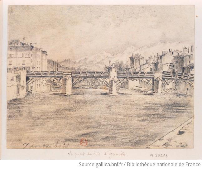 Grenoble Le Pont De Bois Dessin Gallica