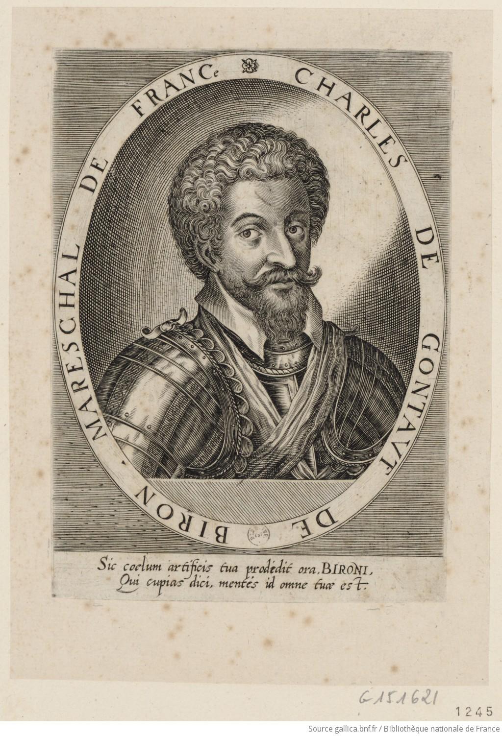 Portrait de Charles de Gontaut Biron, maréchal de France, en buste, de 3/4 dirigé à droite, dans une bordure ovale : [estampe]