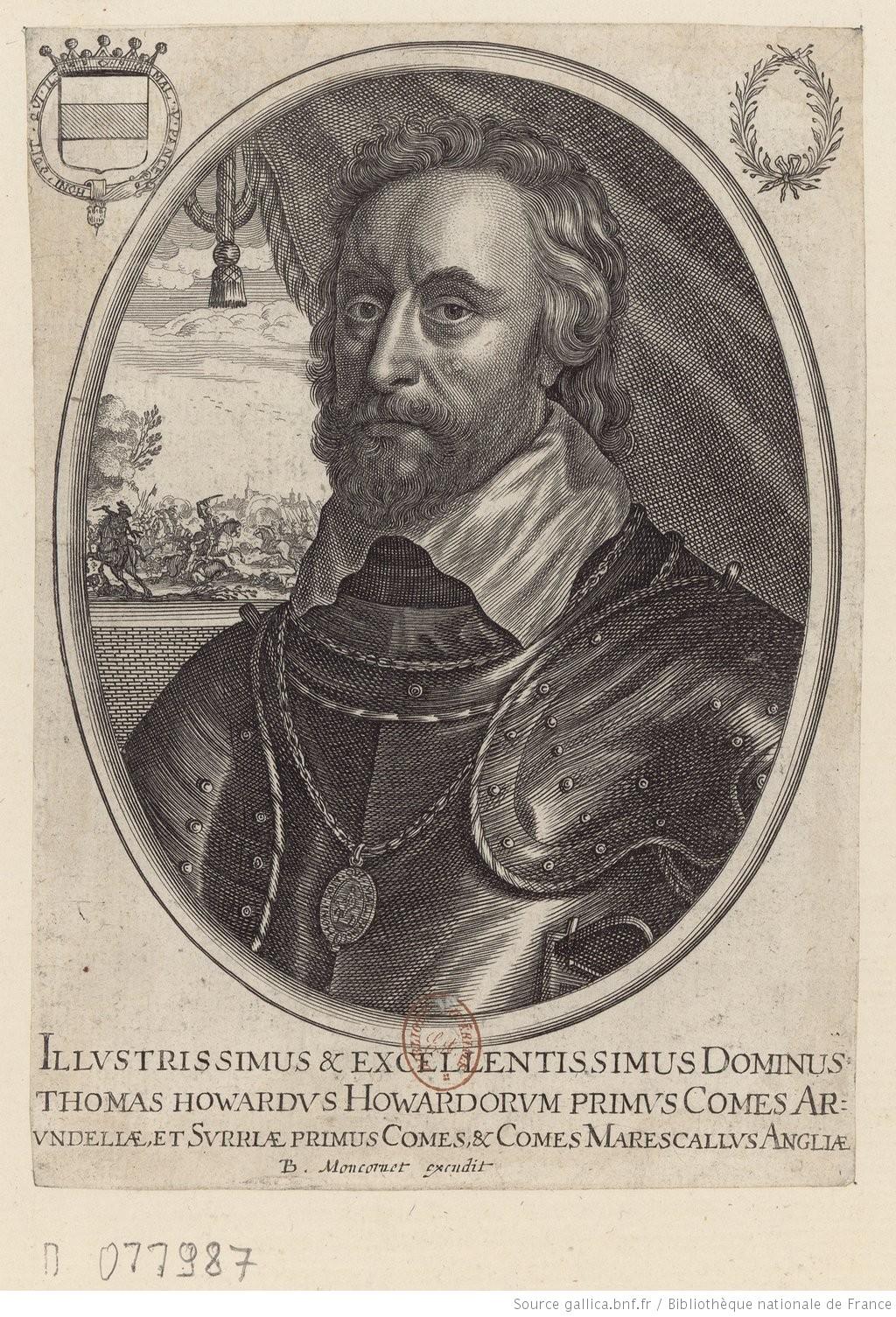 Illustrissimus & excellentissimus Dominus Thomas Howardus Howardorum primus Comes Arundeliae, et Surriae primus Comes, & Comes Marescallus Angliae