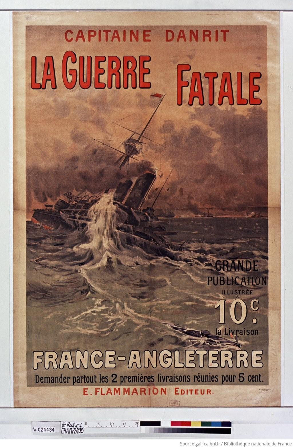 Capitaine Danrit. La Guerre fatale, grande publication illustrée à 10c... : [affiche] / [non identifié] - 1