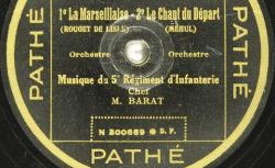 Disque NC Pathé X 8723 - La Marseillaise est interprétée ici sous la direction de Jean-Edouard Barat (1882-1963), musicien et compositeur français - source : BnF/gallica.bnf.fr