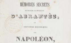 """Accéder à la page """"Abrantès, duchesse d', Mémoires secrets ou Souvenirs sur Napoléon"""""""