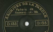 Enregistrements réalisés dans le village de Thonne-le-Thil (Meuse) le 18 juillet 1912 (5 disques)