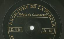 Enregistrements réalisés dans les villages de Charbeaux et Auflance le 17 juillet 1912 (6 disques)