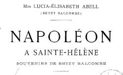 """Accéder à la page """"Balcombe, Lucia-Elisabeth Abell Betzy, Napoléon à Sainte-Hélène"""""""