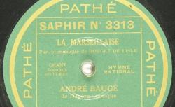 Disque NC Pathé saphir 3313 - André Gaston Baugé (1893-1966) est un acteur et chanteur français. Blessé pendant les combats, il reprend sa carrière et devient baryton de l'Opéra Comique en 1917 - BnF/gallica.bnf.fr