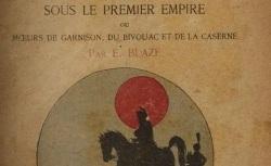 """Accéder à la page """"Blaze, Elzéar, La vie militaire sous le Premier Empire"""""""