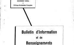 Gouvernement général de l'Afrique occidentale française. Bulletin hebdomadaire d'information et de renseignements