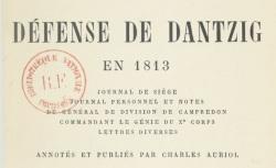 """Accéder à la page """"Campredon, Jacques-David de, Défense de Dantzig en 1813"""""""