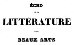 """Accéder à la page """"Echo de la littérature et des beaux-arts en France et à l'étranger"""""""