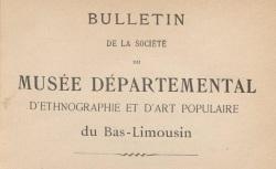 """Accéder à la page """"Société du Musée départemental d'ethnographie et d'art populaire du Bas-Limousin (Tulle)"""""""