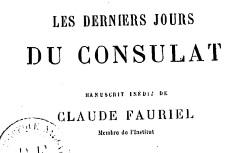 """Accéder à la page """"Fauriel, Claude, Les derniers jours du Consulat"""""""