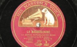 Disque NC His master's voice B 2907 -  La Marseillaise est interprétée sous la direction de Guillaume Balay (1871-1943), compositeur et chef d'orchestre de la Musique de la Garde Républicaine pendant la 1ère Guerre mondiale - source : BnF/gallica.bnf.fr