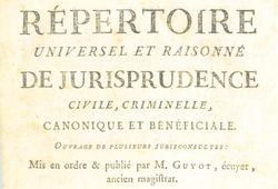 """Accéder à la page """"Répertoire universel et raisonné de jurisprudence civile, criminelle, canonique et bénéficiale, 1re édition, 1775-1783"""""""