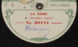 [Enregistrement sonore] La haine / Victorien Sardou, aut. ; Victorien Sardou, voix - source : gallica.bnf.fr / BnF