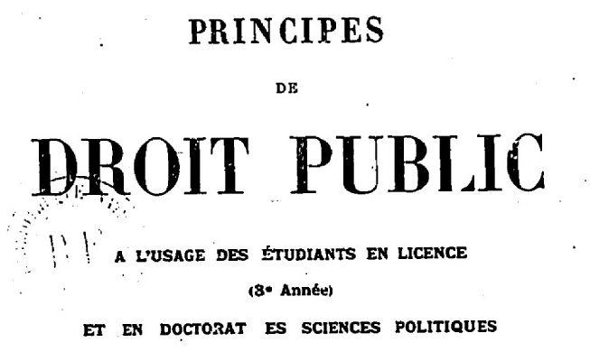 Hauriou, Maurice. Principes de droit public à l'usage des étudiants en licence (3e année) et en doctorat ès-sciences politiques. 2Ème ed.