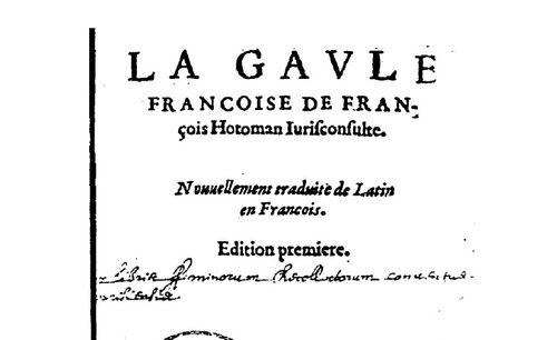 """Accéder à la page """"François Hotman, La Gaule francoise (Cologne : Hierome Bertulphe,  1574)."""""""