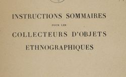 Instructions sommaires pour les collecteurs d'objets ethnographiques