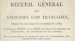 """Accéder à la page """"Recueil général des anciennes lois françaises, depuis l'an 420 jusqu'à la Révolution de 1789"""""""