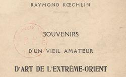 R. Koechlin. Souvenirs d'un vieil amateur d'art de l'Extrême-Orient, 1930. 8-V-49014