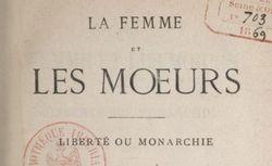 """Accéder à la page """"La Femme et les mœurs, Liberté ou Monarchie (1869) - texte théorique"""""""