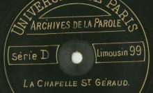 Enregistrements réalisés dans le village de La Chapelle St Géraud le 30 août 1913 (2 disques)
