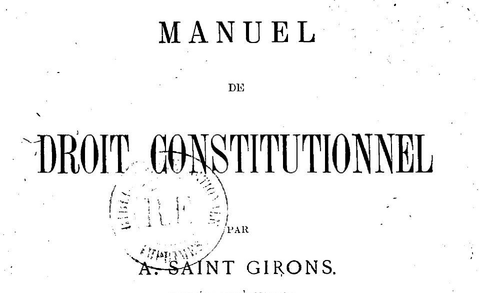 Saint-Girons, Antoine. Manuel de droit constitutionnel. 2e éd.
